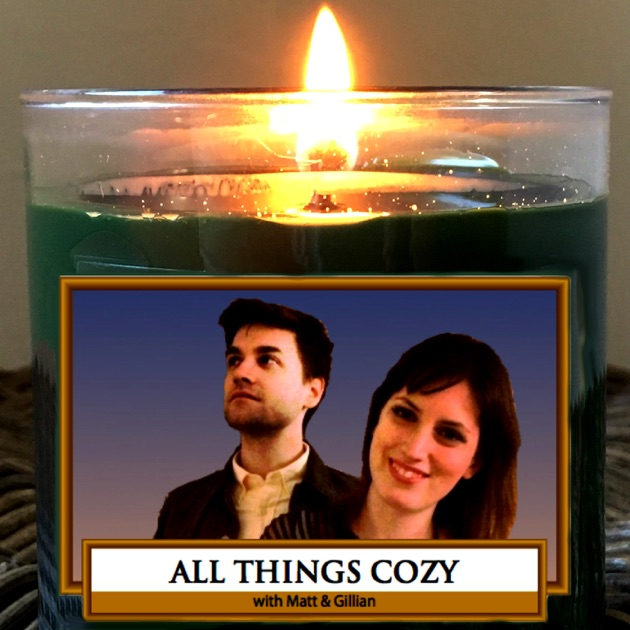 All Things Cozy by Matt Piwowarczyk & Gillian Walters on