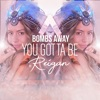Bombs Away - You Gotta Be