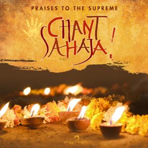 Chant Sahaja & Mooji Mala - Chant Sahaja – Praises to the Supreme