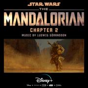 The Mandalorian: Chapter 2 (Original Score) - Ludwig Göransson - Ludwig Göransson