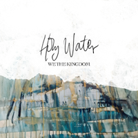 Album Holy Water - We The Kingdom