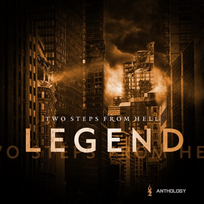 Legend Anthology - Two Steps From Hell