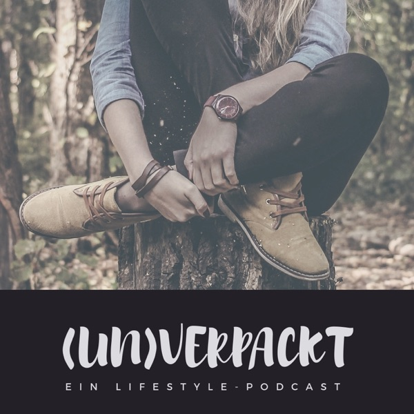 Unverpackt - Ein Lifestyle-Podcast