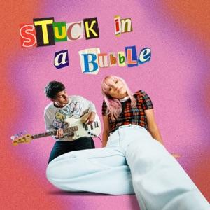 Stuck in a Bubble - Single
