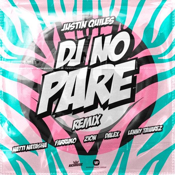 Justin Quiles - Dj No Pare (Remix)