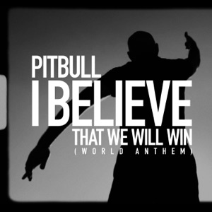 I Believe That We Will Win (World Anthem) - Single