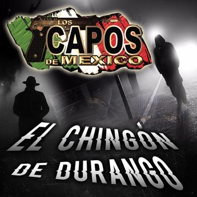 El Chingón de Durango - Single - Los Capos de Mexico