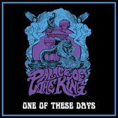 Palace of the King - One of These Days