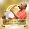 Richard D'Abreu Jr. - Jazz in the Spirit  artwork