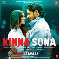 "Meet Bros, Jubin Nautiyal & Dhvani Bhanushali - Kinna Sona (From ""Marjaavaan"") - Single"
