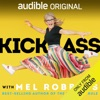 """Kick Ass with Mel Robbins: Life-Changing Advice from the Author of """"The 5 Second Rule"""" (Unabridged) AudioBook Download"""