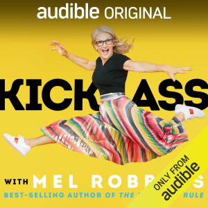 """Kick Ass with Mel Robbins: Life-Changing Advice from the Author of """"The 5 Second Rule"""" (Unabridged)"""