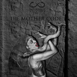 Silversnake Michelle - The Mother Code