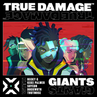 download lagu True Damage, Becky G. & Keke Palmer - Giants (feat. DUCKWRTH, Thutmose, League of Legends & SOYEON)