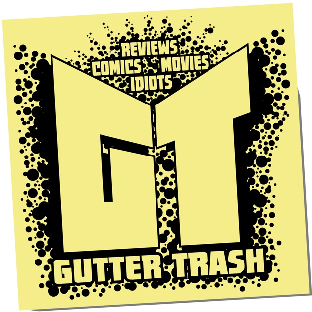 Gutter Trash by Eric Shonborn, Jason Young on Apple Podcasts