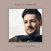 Austin French - Wake Up Sleeper