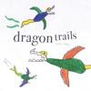 Dragon Trails