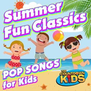 The Countdown Kids - Summer Fun Classics: Pop Songs for Kids