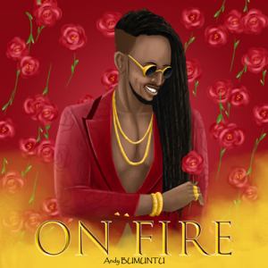 Andy Bumuntu - On Fire