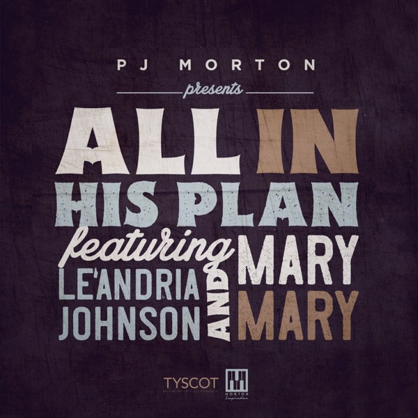 All in His Plan (feat. Le'Andria Johnson & Mary Mary) - Single