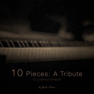 Jacob's Piano - 10 Pieces: A Tribute to Ludovico Einaudi
