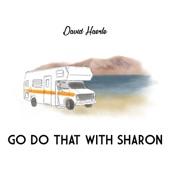 David Haerle - Go Do That with Sharon