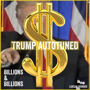 Luksan Wunder - Donald Trump Autotuned - Billions and Billions