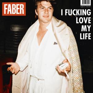 Faber - I F*****g Love My Life