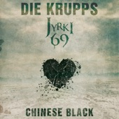 Die Krupps/Jyrki 69 - Chinese Black