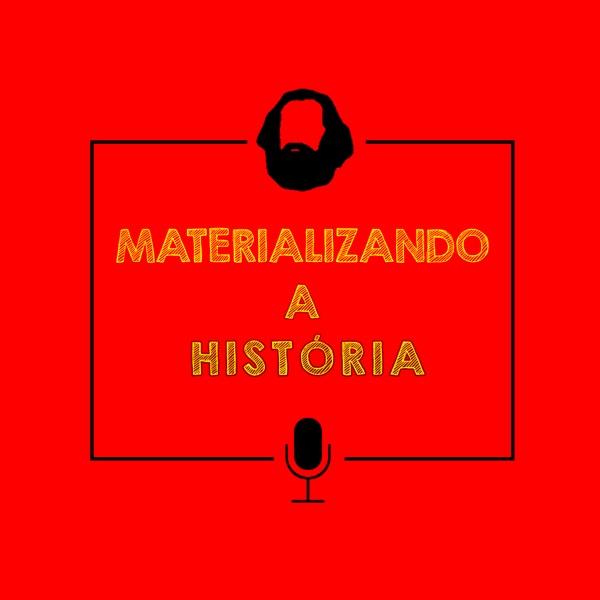 Materializando a História.