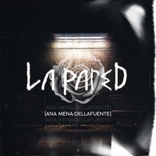 Ana Mena & DELLAFUENTE – La Pared – Single [iTunes Plus AAC M4A]
