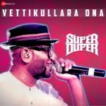 """Vettikullara Ona (From """"Super Duper"""") - Single"""