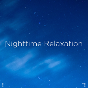 "Binaural Beats Sleep & Deep Sleep Music Collective - !!"" Nighttime Relaxation ""!!"
