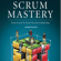Geoff Watts - Scrum Mastery: From Good to Great Servant-Leadership (Unabridged)