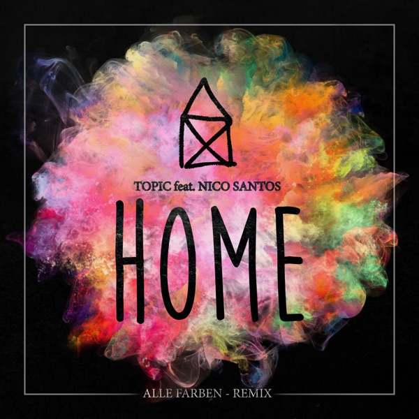 Home (feat. Nico Santos) [Alle Farben Remix] - Single