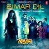 Bimar Dil From Pagalpanti Single