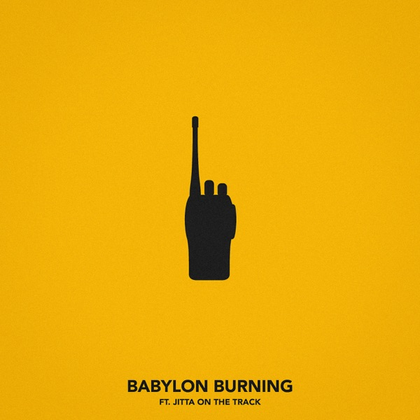 Babylon Burning (feat. Jitta On the Track) - Single