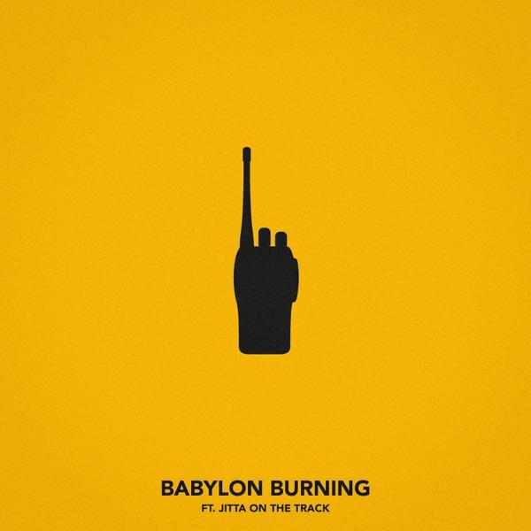 Babylon Burning (feat. Jitta On the Track) - Single