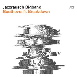 Jazzrausch Bigband - Beethoven's Breakdown