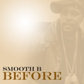 The Legendary Smooth B - Before