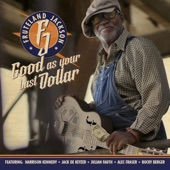 Fruteland Jackson - Good as Your Last Dollar