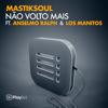 Mastiksoul - Mastiksoul - Não Volto Mais (feat. Anselmo Ralph & Los Manitos) artwork