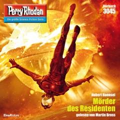 Mörder des Residenten - Perry Rhodan - Erstauflage 3045 (Ungekürzt)