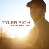 Leave Her Wild - Tyler Rich