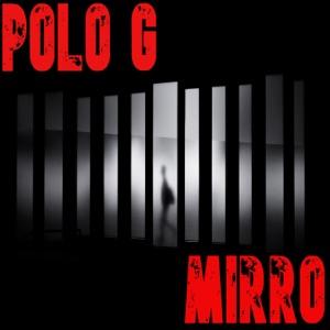 Polo G - Mirro