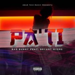 songs like Pa Ti (feat. Bryant Myers)
