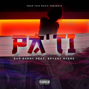 Bad Bunny - Pa Ti feat. Bryant Myers