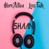 More Action Less Talk Single