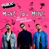 Make You Mine - Single, PUBLIC & Danielle Bradbery