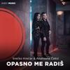 Opasno Me Radis (feat. Srecko Krecar) - Single